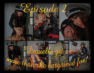 Episode 2 Daniella gets more than she bargained for